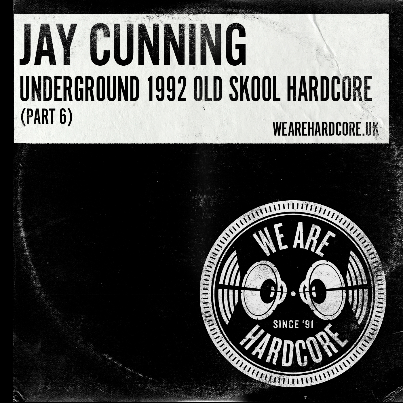 Underground 1992 Old Skool Hardcore - Jay Cunning WE ARE HARDCORE