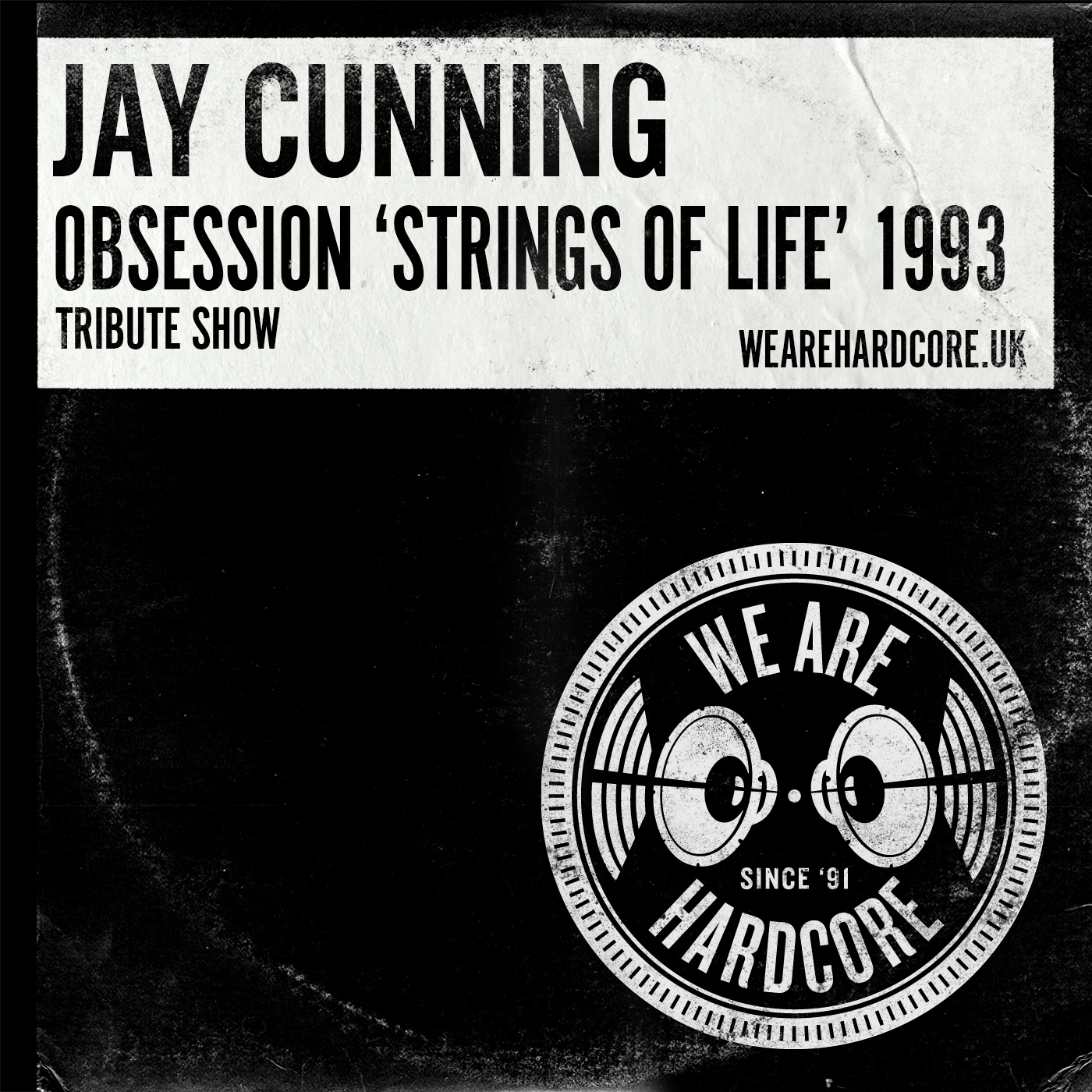 Obsession - Strings Of Life - Tribute Show - Jay Cunning WE ARE HARDCORE