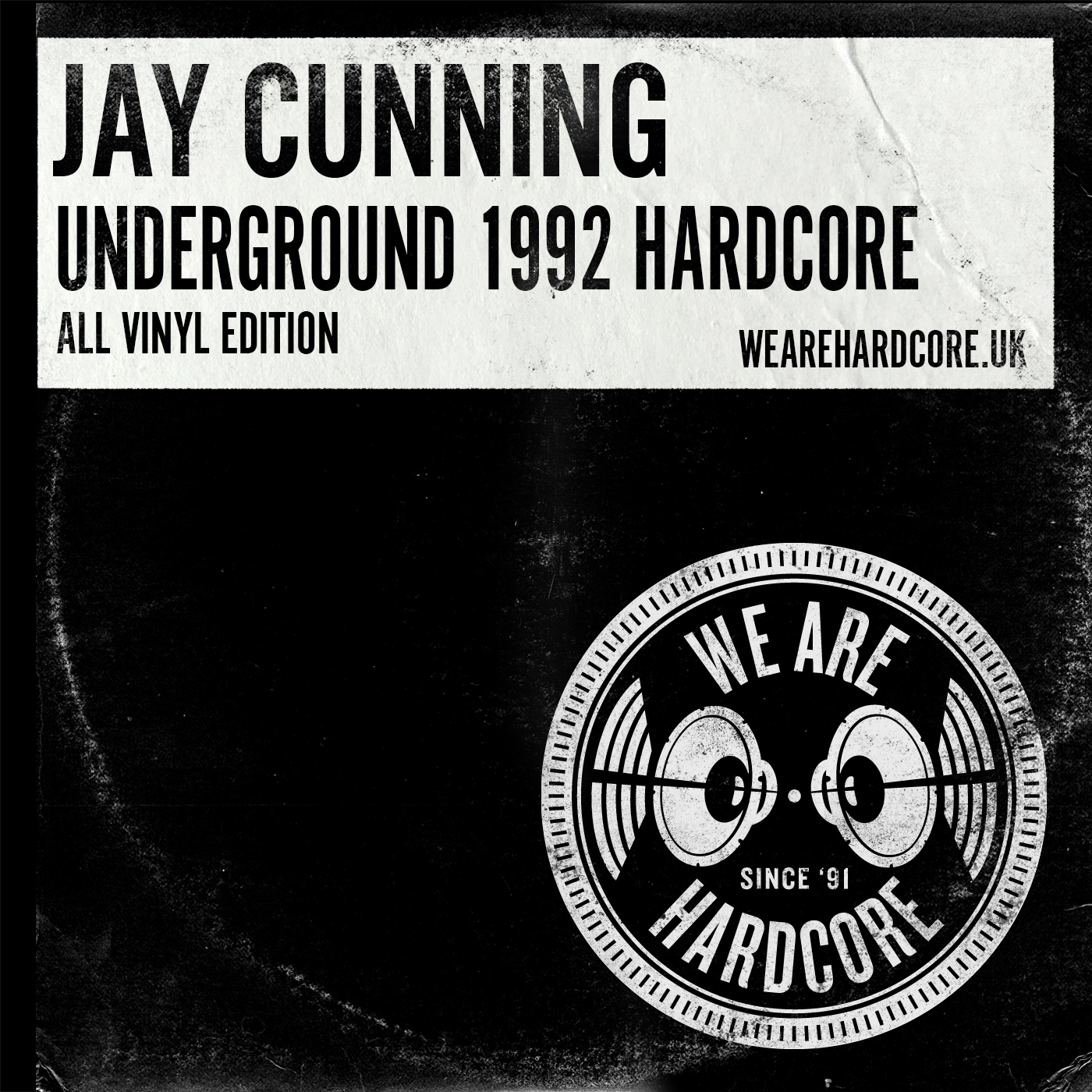 All Vinyl 1992 Underground Hardcore - Jay Cunning - WE ARE HARDCORE