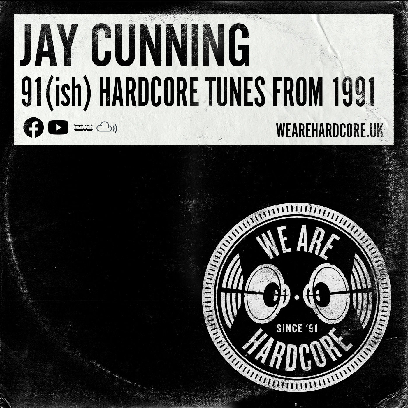 91 Hardcore Tunes from 1991 - Jay Cunning - WE ARE HARDCORE