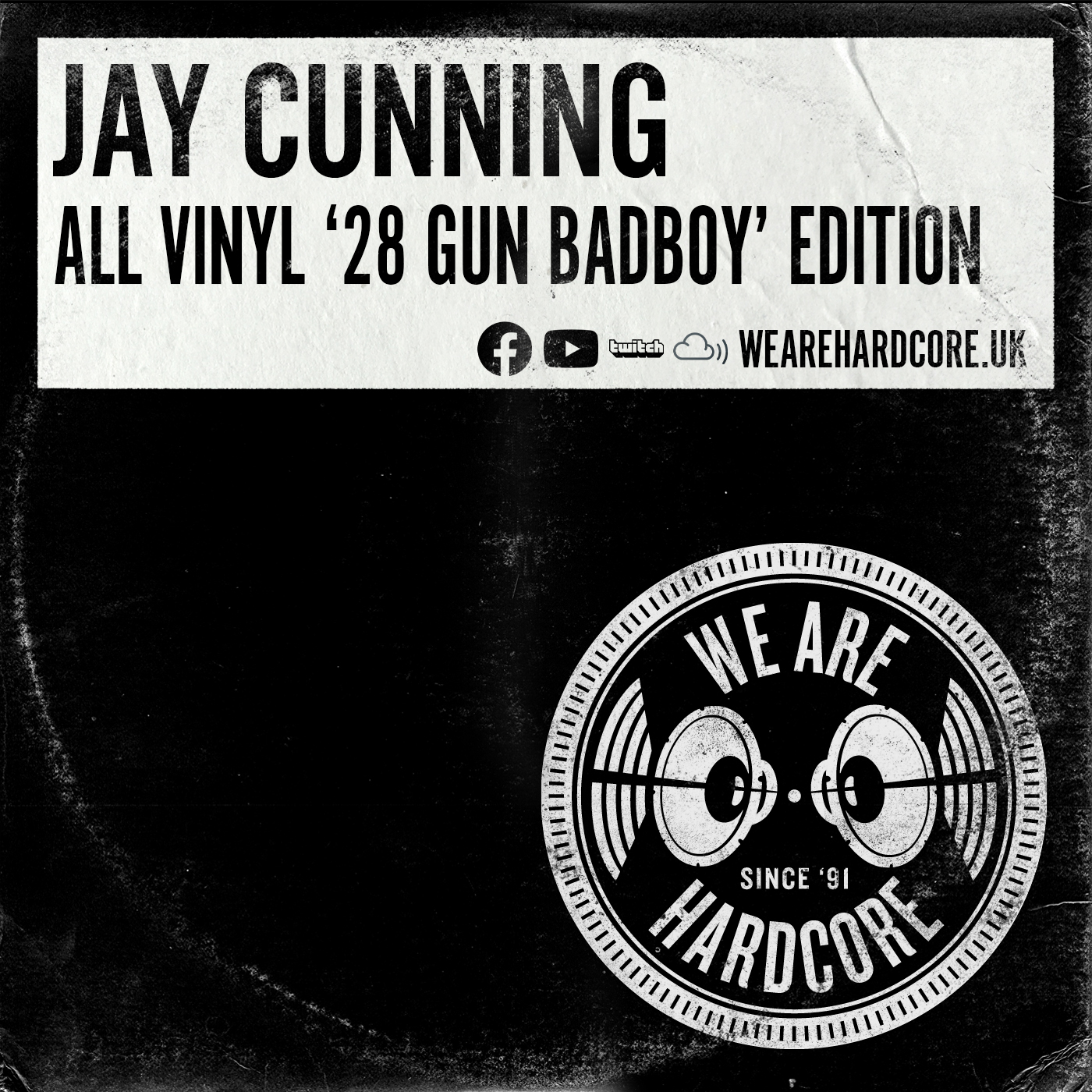 All Vinyl '28 Gun Badboy' Edition - Jay Cunning - WE ARE HARDCORE