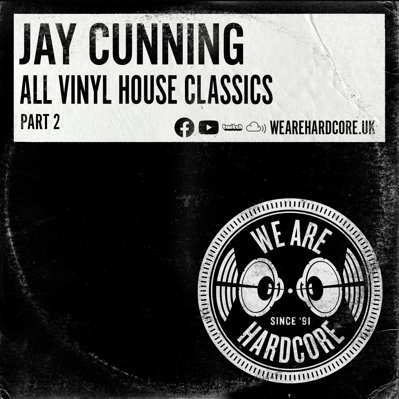 All Vinyl House Classics - Jay Cunning - WE ARE HARDCORE