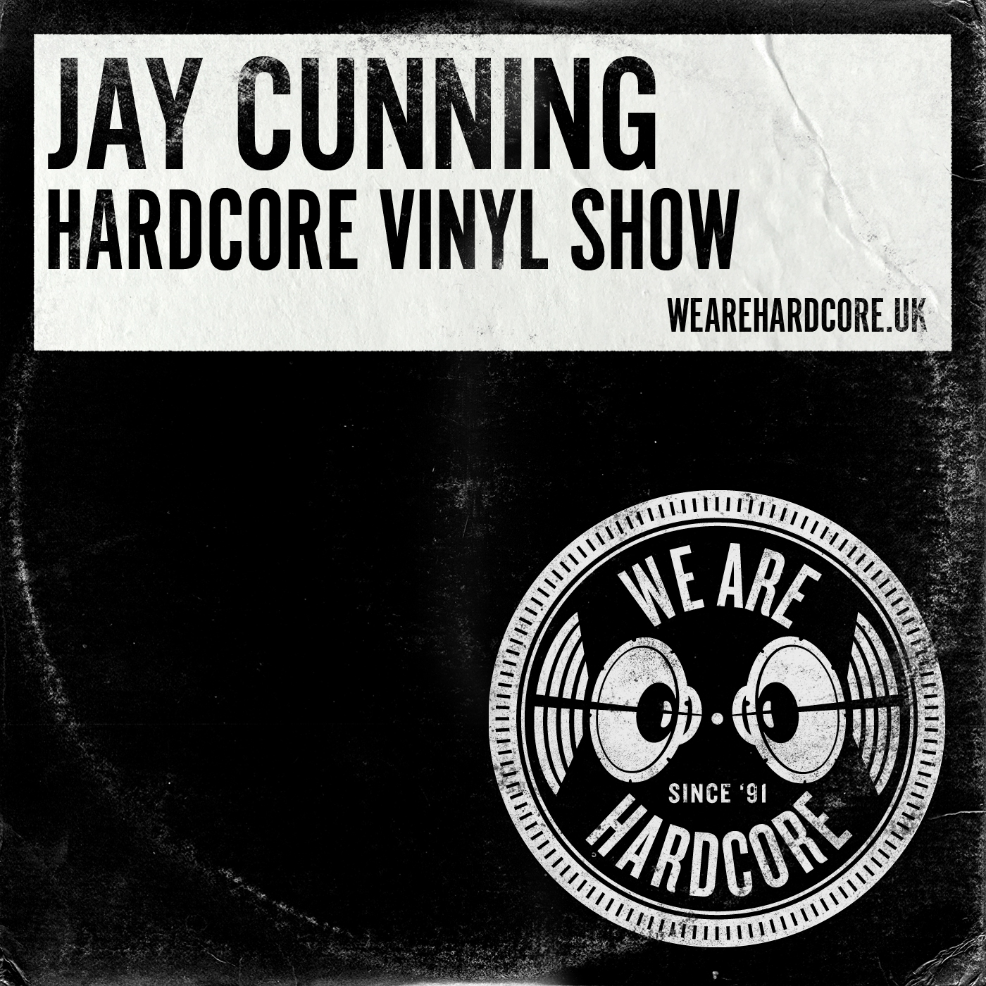 Hardcore Vinyl 1991-1993 - Jay Cunning WE ARE HARDCORE show