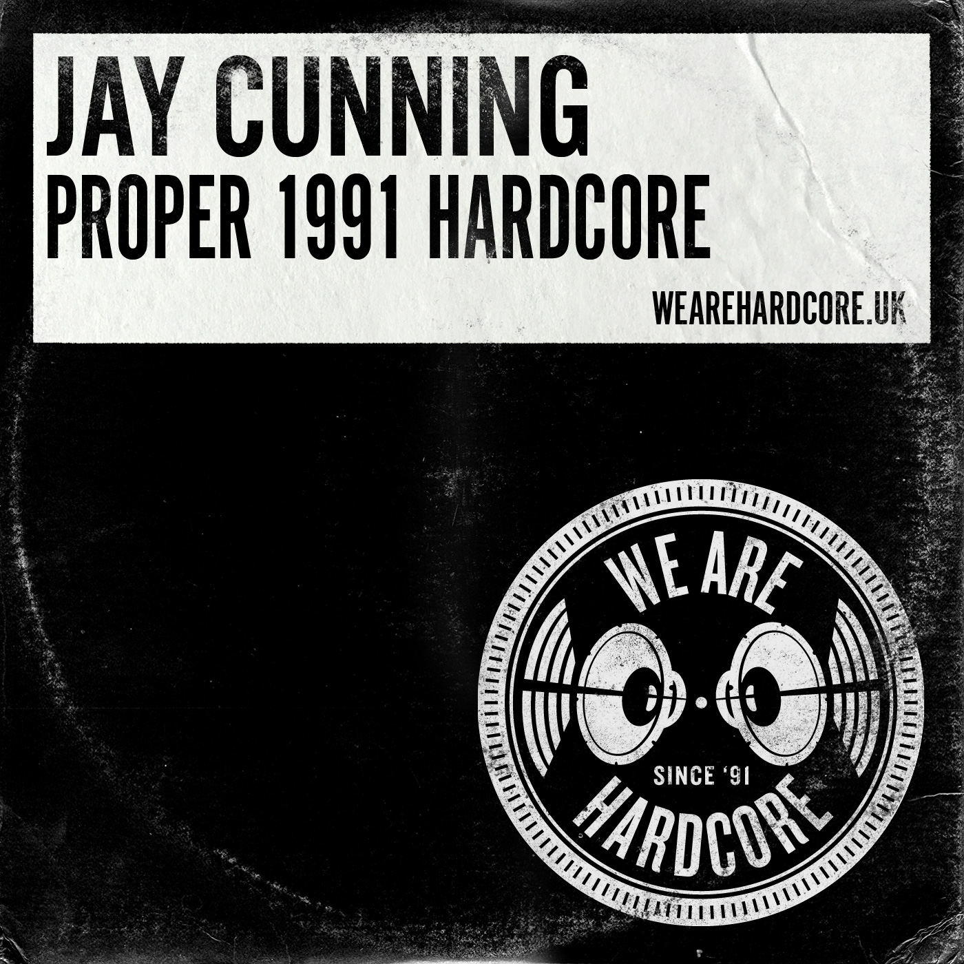 Proper 1991 Hardcore - Jay Cunning WE ARE HARDCORE