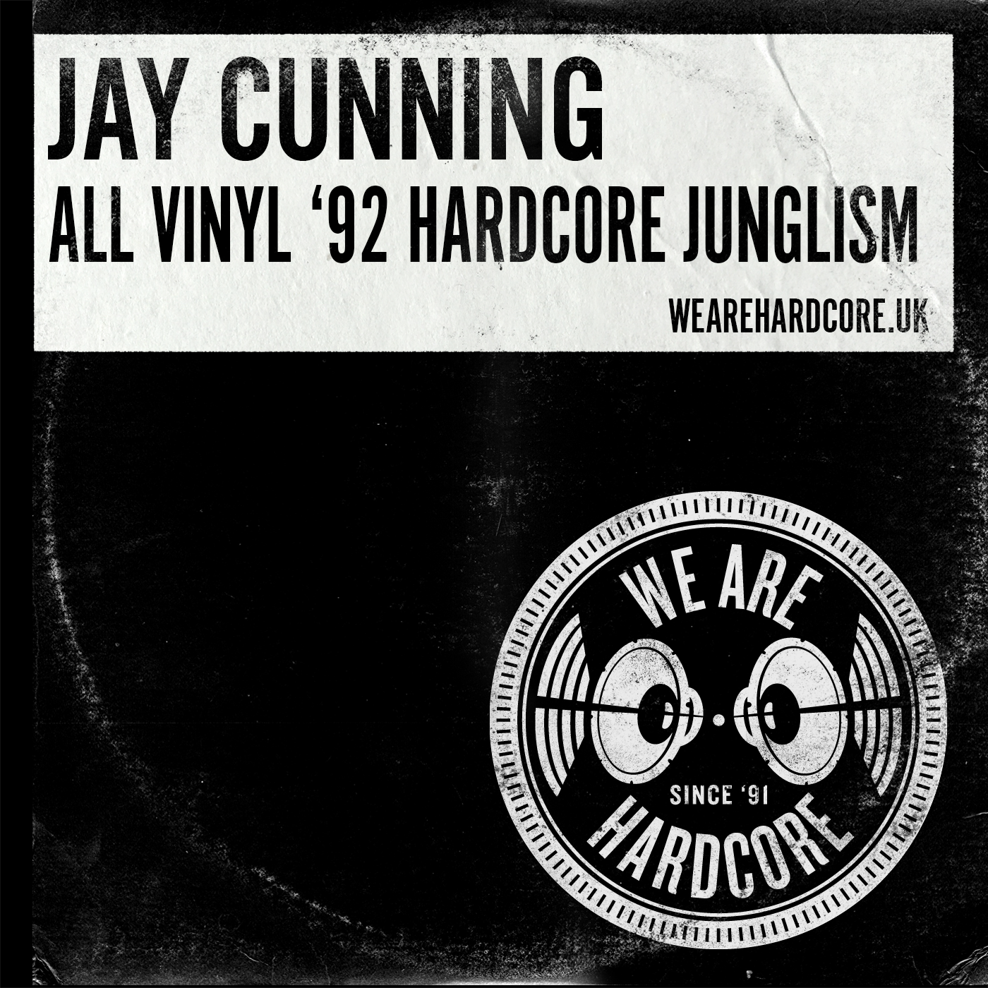 All Vinyl '92 Hardcore Junglism - Jay Cunning WE ARE HARDCORE