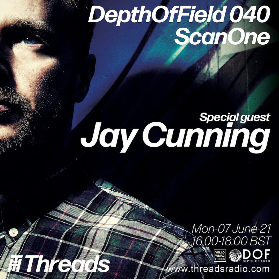 Depth of Field - ScanOne - Jay Cunning Guest Mix